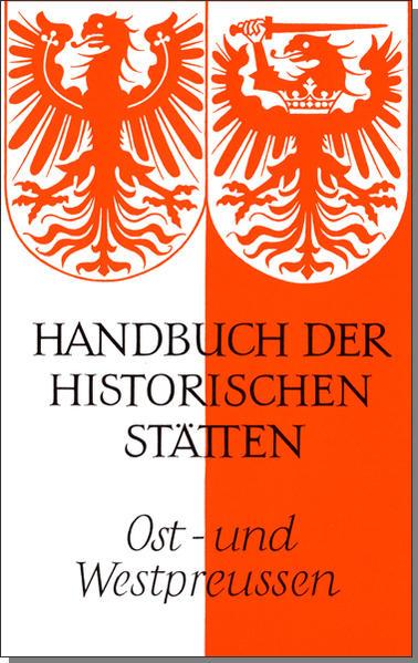 Handbuch der historischen Stätten. Ost- und Westpreußen als Buch