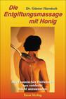 Die Entgiftungsmassage mit Honig