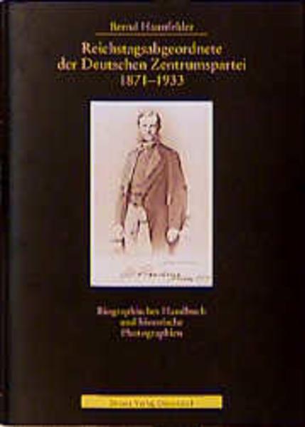Reichstagsabgeordnete der Deutschen Zentrumspartei 1871 - 1933 als Buch