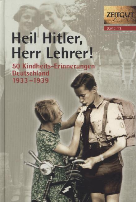 Heil Hitler, Herr Lehrer! Kindheit in Deutschland 1933-1939 als Buch