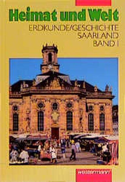 Heimat und Welt 5/6. Schülerband. Erdkunde / Geschichte. Erweiterte Realschle. Saarland als Buch