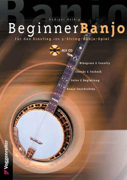 Beginner Banjo. Mit CD als Buch