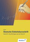 Deutsche Einheitskurzschrift. Das Wichtigste aus der Eilschrift