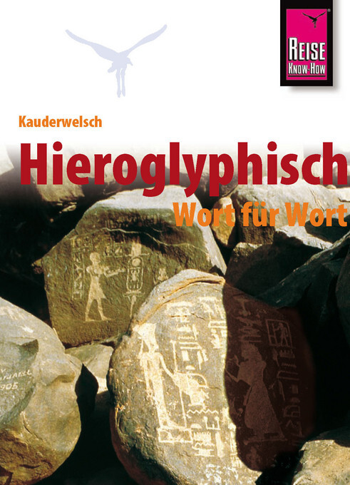 Kauderwelsch Sprachführer Hieroglyphisch - Wort für Wort als Buch