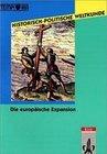 Historisch-Politische Weltkunde. Die europäische Expansion