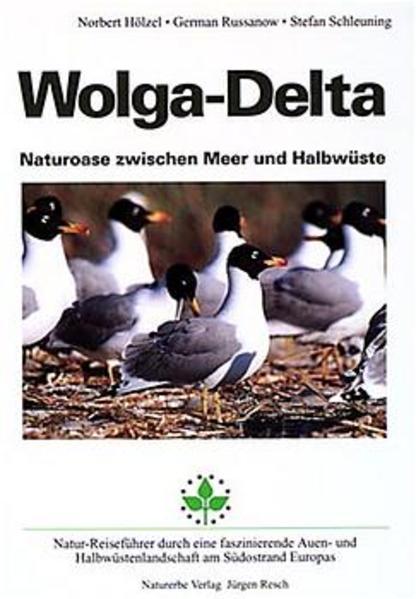 Wolga-Delta. Naturoase zwischen Meer und Halbwüste als Buch