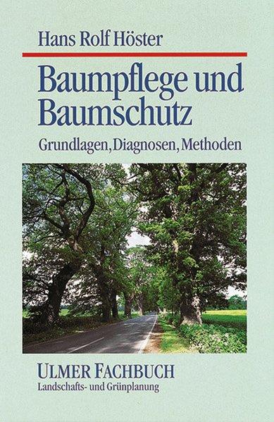 Baumpflege und Baumschutz als Buch