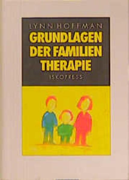 Grundlagen der Familientherapie als Buch