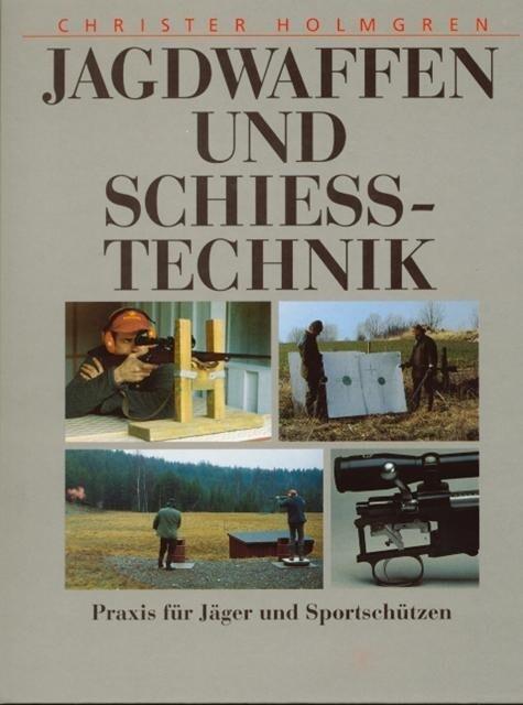 Jagdwaffen und Schießtechnik als Buch