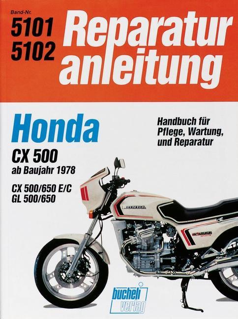 Honda CX 500/650 GL 500/650 ab 78 als Buch