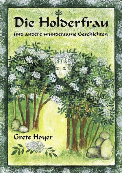 Die Holderfrau und andere wundersame Geschichten als Buch