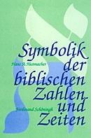 Symbolik der biblischen Zahlen und Zeiten als Buch