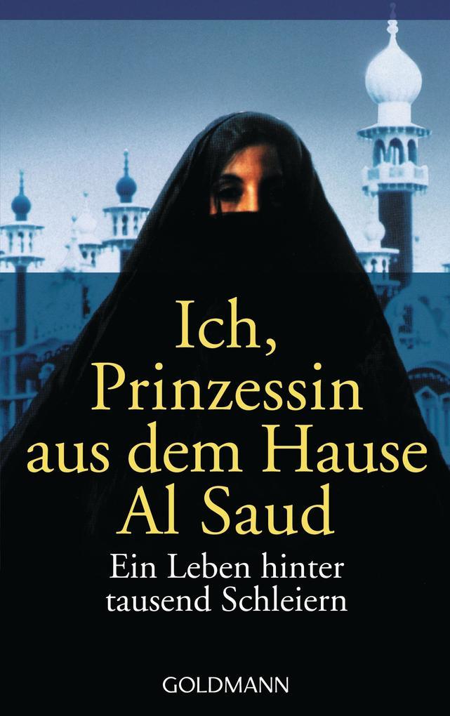 Ich, Prinzessin aus dem Hause Al Saud als Taschenbuch