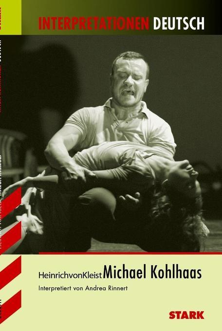 Michael Kohlhaas. Interpretationen Deutsch als Buch