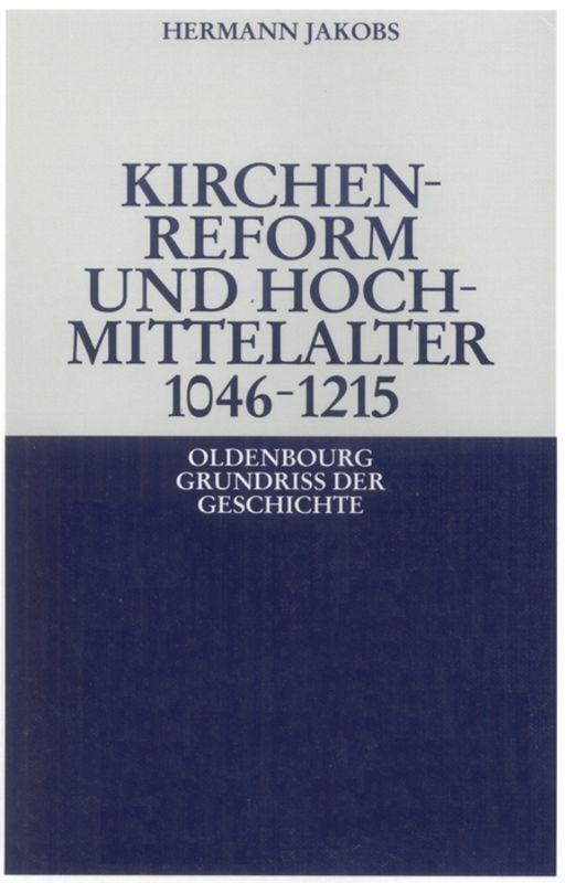 Kirchenreform und Hochmittelalter 1046 - 1215 als Buch