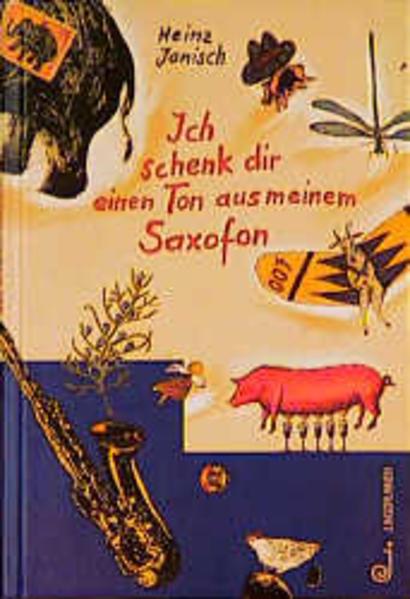 Ich schenk dir einen Ton aus meinem Saxofon als Buch