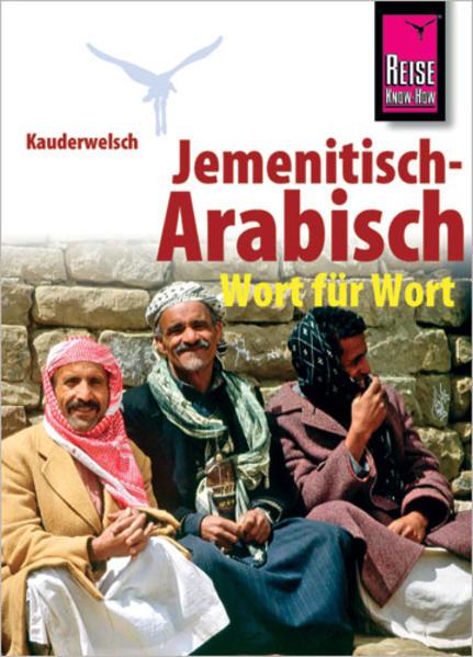 Kauderwelsch Sprachführer Jemenitisch - Arabisch Wort für Wort als Buch