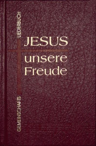 Jesus, unsere Freude. Gemeinschaftsliederbuch. Standardausgabe als Buch