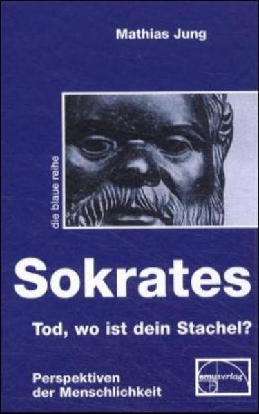 Sokrates - Tod, wo ist dein Stachel? als Buch