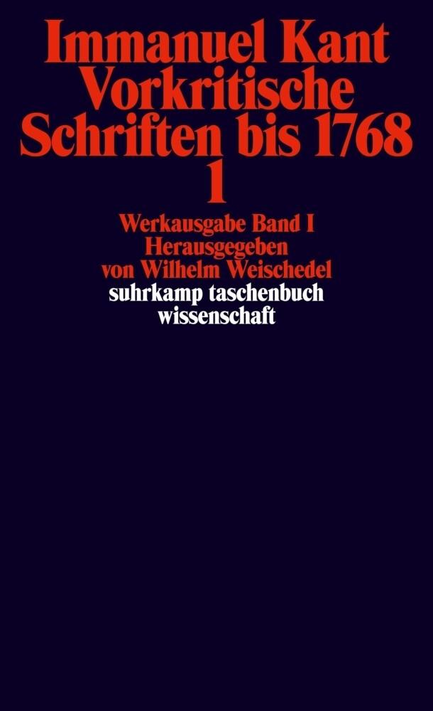 Werkausgabe in 12 Bänden 01. Vorkritische Schriften bis 1768/1 als Taschenbuch
