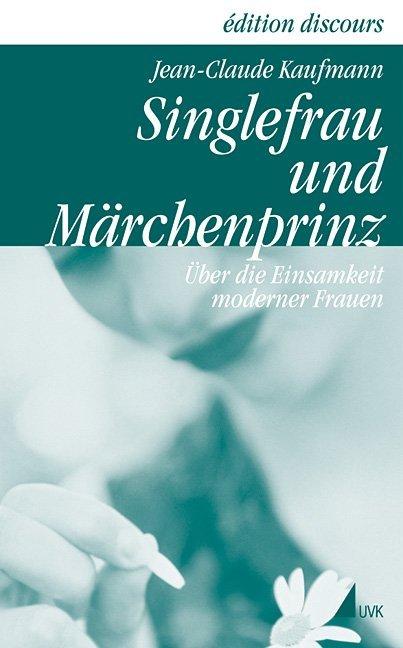 Singlefrau und Märchenprinz als Buch