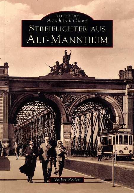 Streiflichter aus Alt-Mannheim als Buch