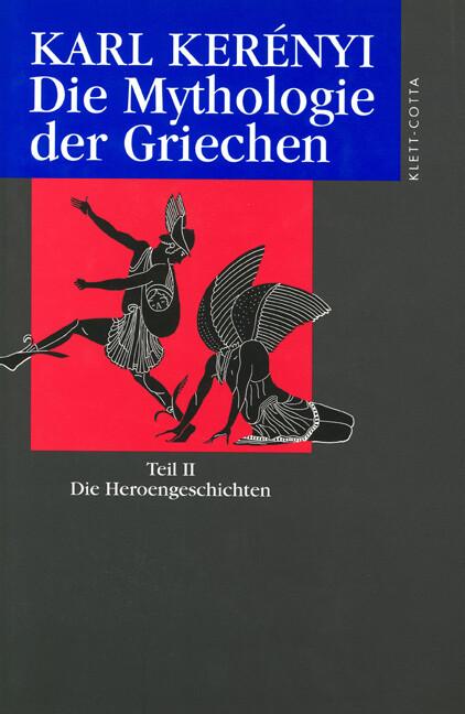 Die Mythologie der Griechen 2. Die Heroen-Geschichten als Buch