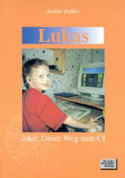 Lukas oder: Unser Weg zum CI als Buch