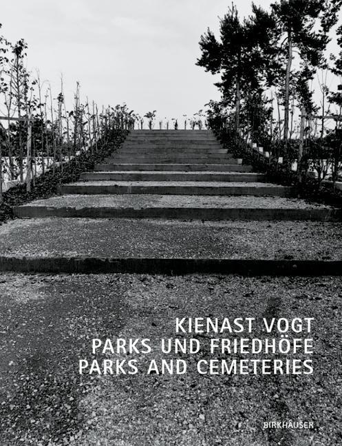 Kienast Vogt Parks und Friedhöfe / Parks and Cemeteries als Buch