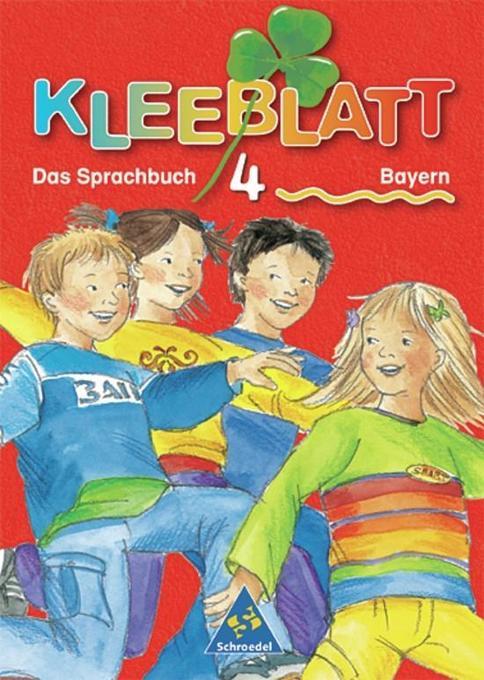 Kleeblatt. Das Sprachbuch 4. Schülerband. Bayern. Rechtschreibung 2006 als Buch