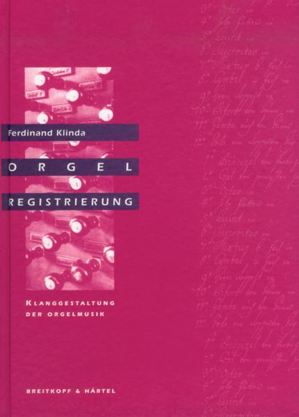 Orgelregistrierung. Klanggestaltung der Orgelmusik als Buch
