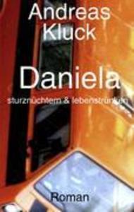 Daniela, sturznüchtern und lebenstrunken als Buch