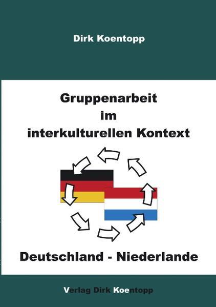 Gruppenarbeit im interkulturellen Kontext: Deutschland - Niederlande als Buch