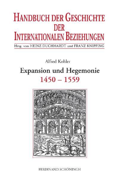 Handbuch der Geschichte der Internationalen Beziehungen 1. Die spätmittelalterliche Res publica christiana und ihr Zerfall (1450-1559) als Buch