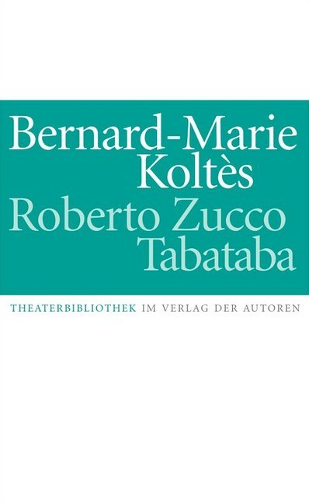 Roberto Zucco. Tabataba als Buch