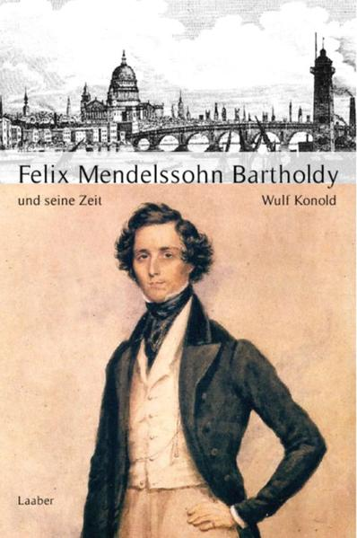 Große Komponisten und ihre Zeit. Felix Mendelssohn Bartholdy und seine Zeit als Buch