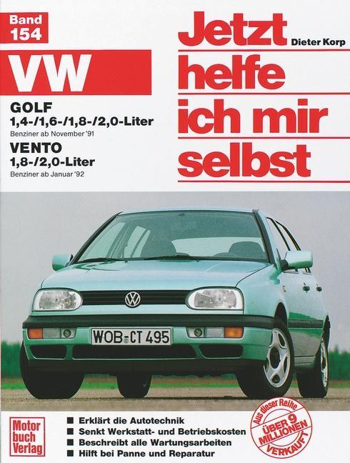VW Golf 1,4-/1,6-/1,8-/2,0-Liter / VW Vento 1,8-/2,0-Liter. Jetzt helfe ich mir selbst als Buch