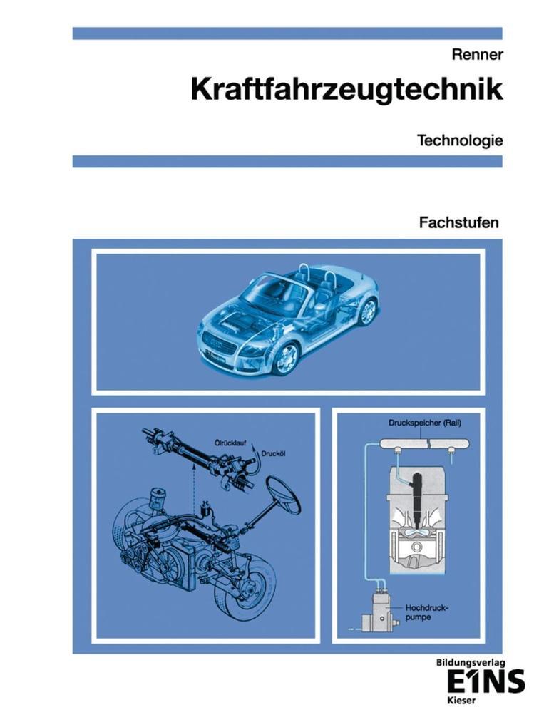 Kraftfahrzeugtechnik Technologie. Fachstufen. Arbeitsblätter als Buch