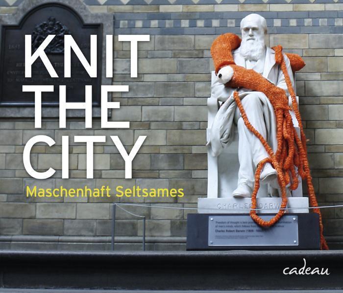 Knit the City - Maschenhaft Seltsames als Buch