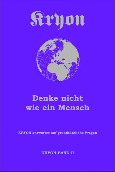Kryon2. Denke nicht wie ein Mensch als Buch