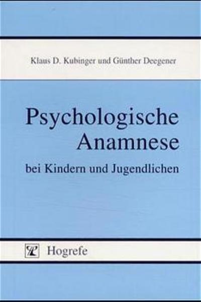 Psychologische Anamnese bei Kindern und Jugendlichen als Buch