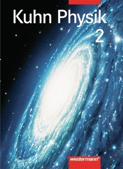 Kuhn Physik 2. Sekundarstufe II. 11.-13. Schuljahr als Buch