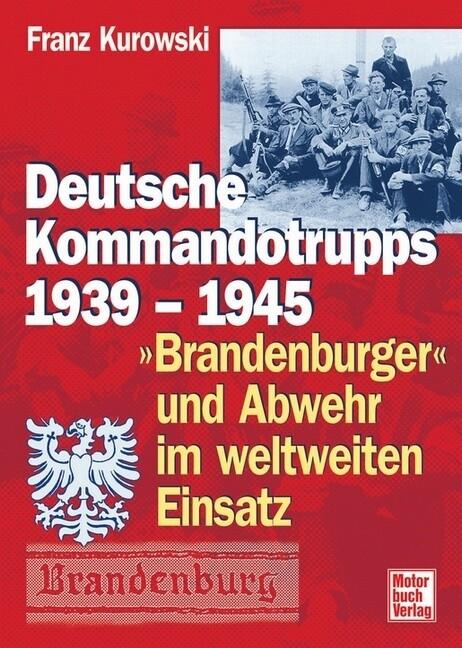 Deutsche Kommandotrupps 1939 -1945 als Buch