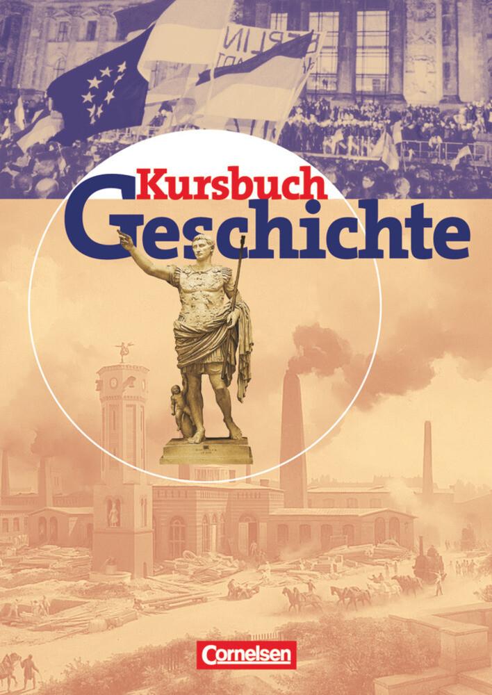 Kursbuch Geschichte. Schülerband. Allgemeine Ausgabe als Buch
