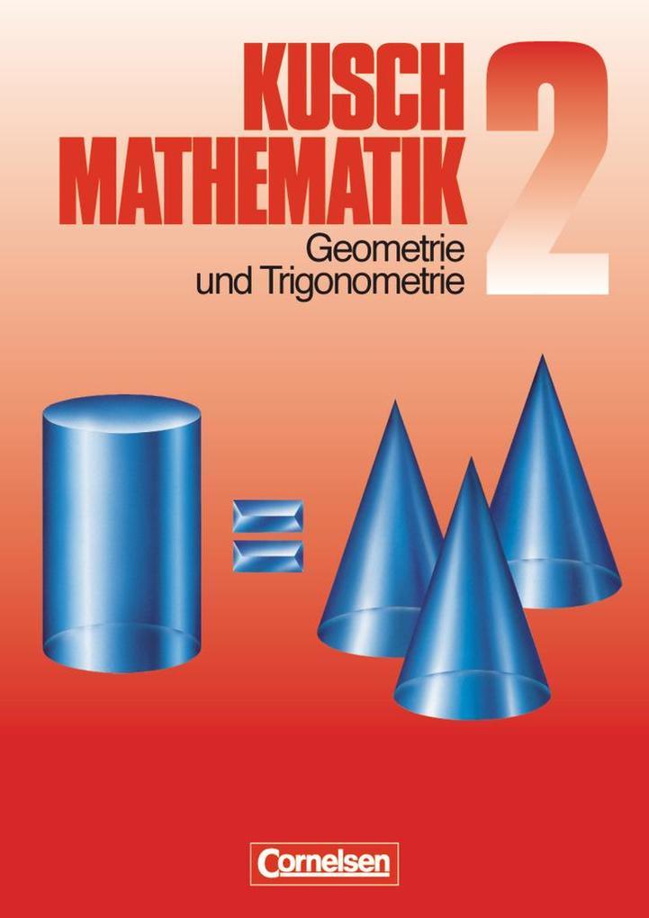 Kusch. Mathematik 2. Geometrie und Trigonometrie als Buch