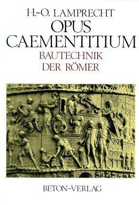Opus Caementitium. Bautechnik der Römer als Buch