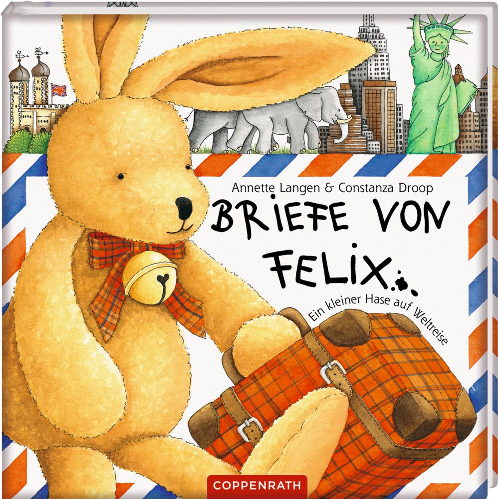 Briefe von Felix. Ein kleiner Hase auf Weltreise als Buch