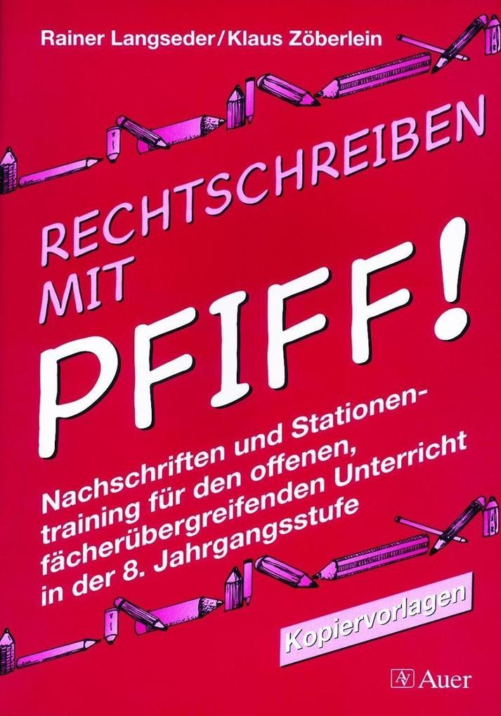 Rechtschreiben mit Pfiff! 8. Jahrgangsstufe. Kopiervorlagen als Buch