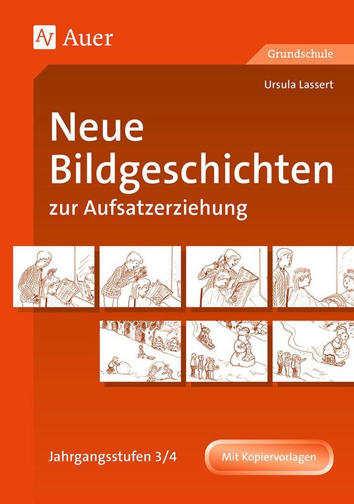 Neue Bildgeschichten zur Aufsatzerziehung. Jahrgangsstufen 3/4 als Buch