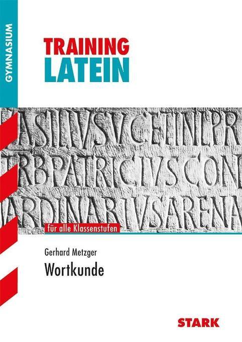 Training Latein Wortkunde. Alle Klassenstufen. Für G8 als Buch